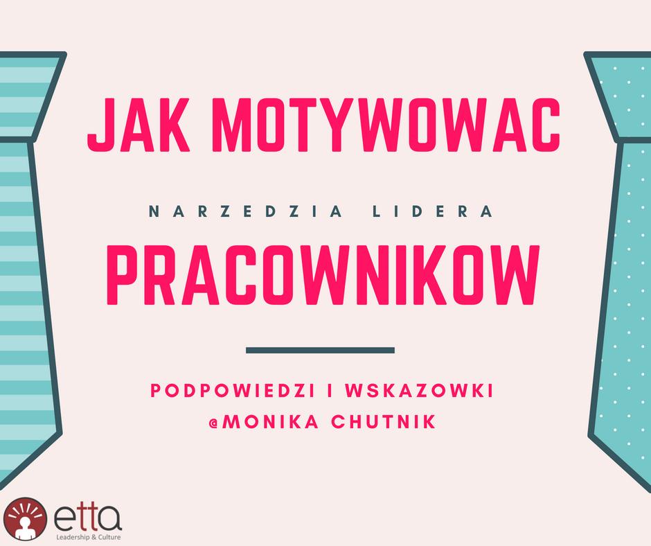 Jak motywować pracowników - Monika Chutnik ETTA - Narzędzia Lidera