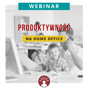 webinar produktywnosc na home office